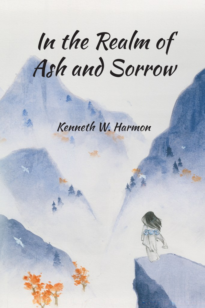 This is the book cover for In the Realm of Ash and Sorrow by Kenneth Harmon