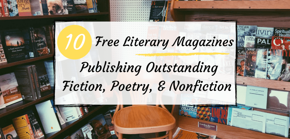 This is the featured image for Independent Book Review's listicle, 10 free literary magazines publishing outstanding fiction, poetry, & nonfiction. It has black writing on a white background in front of an image of magazines.