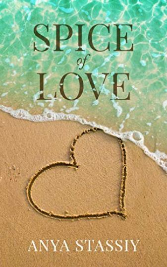 This is the book cover for Spice of Love by Anya Stassiy, as reviewed by Independent Book Review