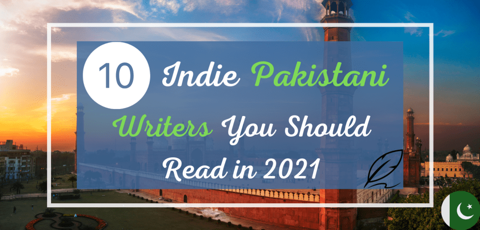 Featured photo for 10 indie Pakistani Writers you should read in 2021