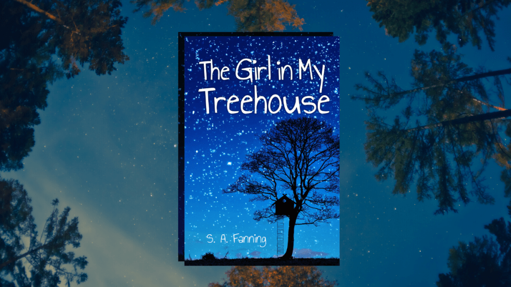The Girl In My Treehouse by SA Fanning, a book review