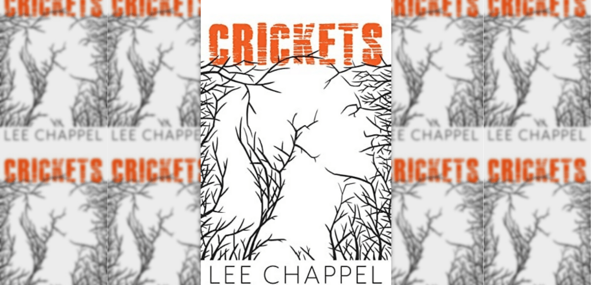 Crickets by Lee Chappel book review featured