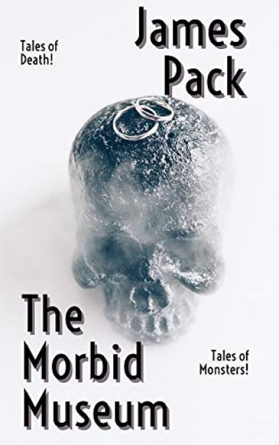 The Morbid Museum cover James Pack