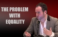 Brendan O'Neill: The Problem with Equality