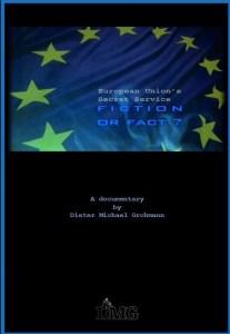 The EU Secret Service: Fiction or Fact