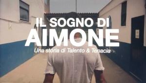 Aimone's Dream: A story of Talent & Tenacity