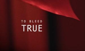 To Bleed True