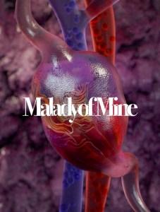Malady of Mine