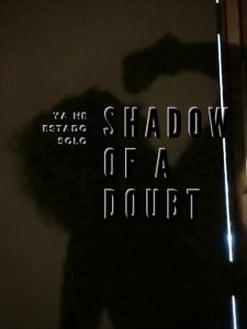 Ya He Estado Solo (Shadow of a Doub)