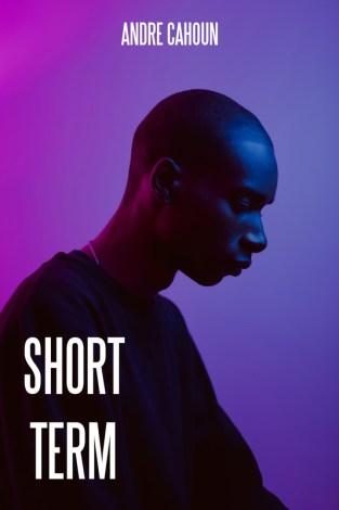 Andre Cahoun: Short Term