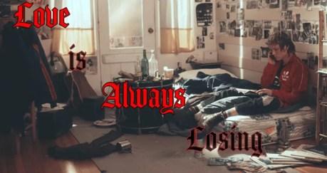 Love is Always Losing