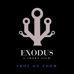 Exodus: A Short Film - Shot on Zoom - Pandemic Cut