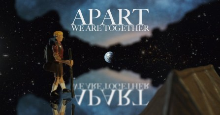 Apart We Are Together