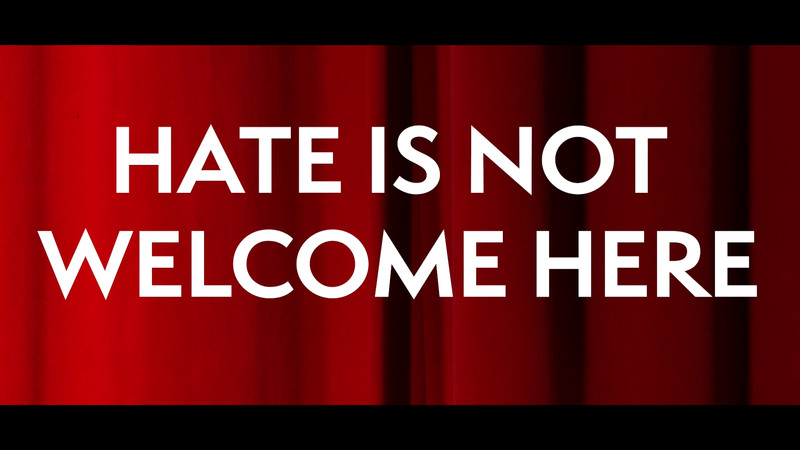 Hate Is Not Welcome Here.