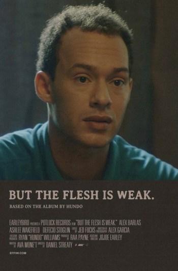But the Flesh is Weak.
