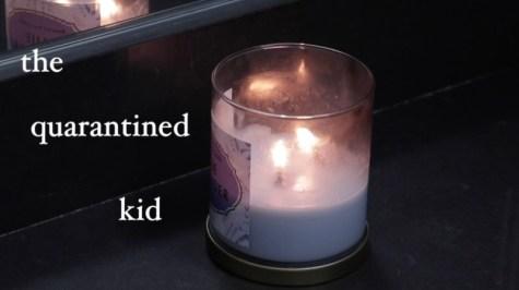 The Quarantined Kid