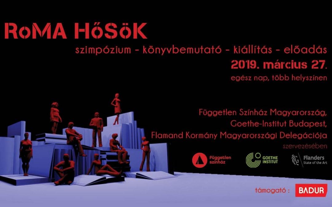 Roma hősök: szimpózium, kötetbemutató és kiállítás a színház világnapján