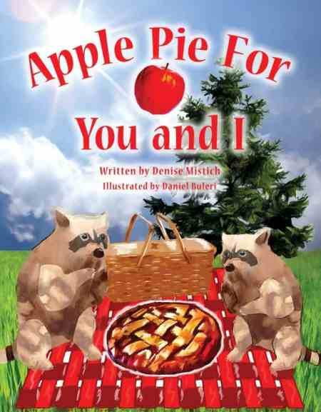 Apple Pie for You and I by Denise Mistich
