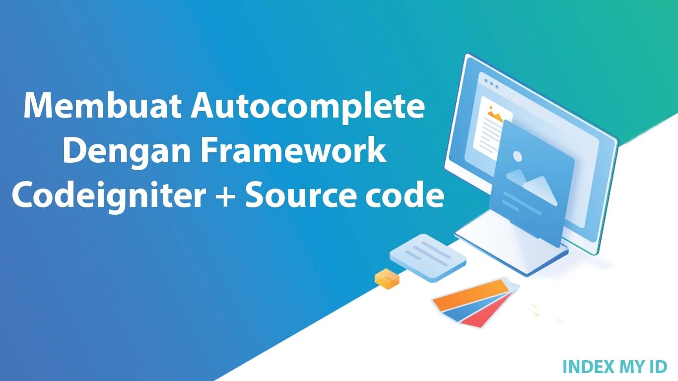 Membuat autocomplete dengan framework codeigniter Source code min min