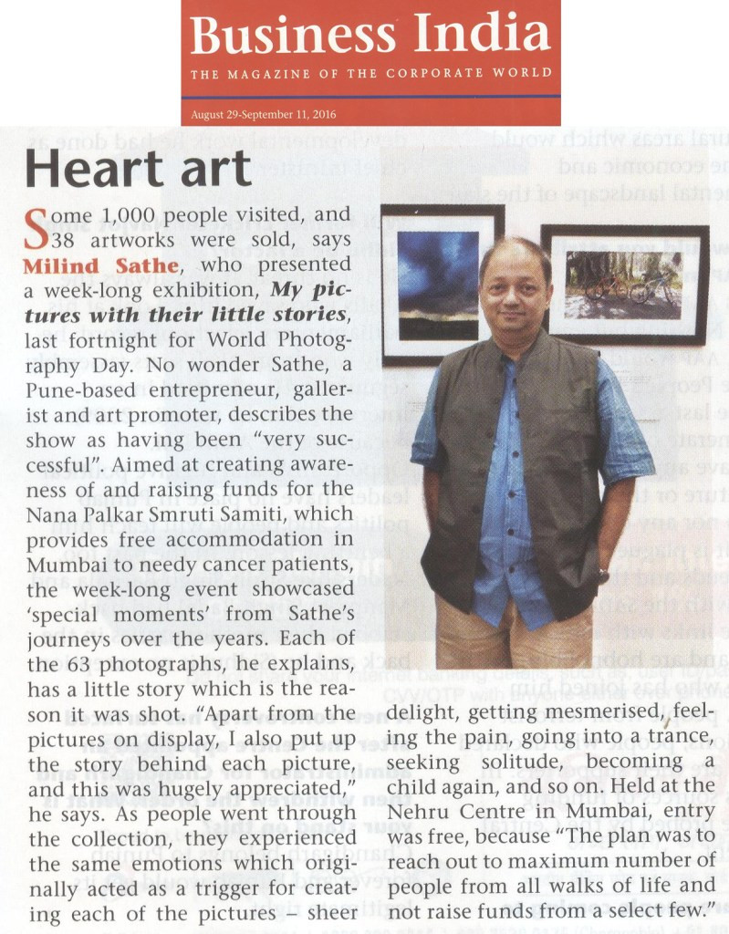 "Article by Sekhar Seshan in Business India on ""My pictures with their little stories"", photography exhibition by Milind Sathe to raise funds for Nana Palkar Smruti Samiti, Mumbai"