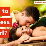 How to Impress a Girl?: 9 Best Tips To Impress A Girl in 2021