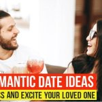 15 Romantic Date Ideas 2021 To Impress And Excite Your Loved One.
