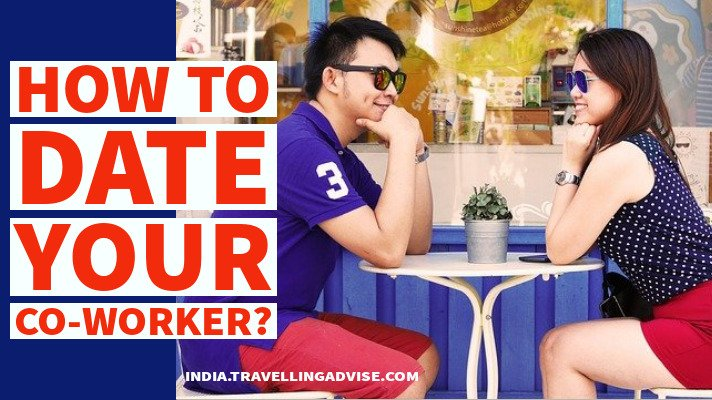 How to Date your Co-Worker | 4 Best Tips for Dating a Coworker in 2021