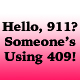 Hello, 911? Someone's Using 409!