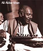 Maestro Ali Akbar Khan.