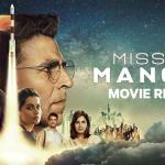Mission Mangal – The Right Movie on the Right Day!