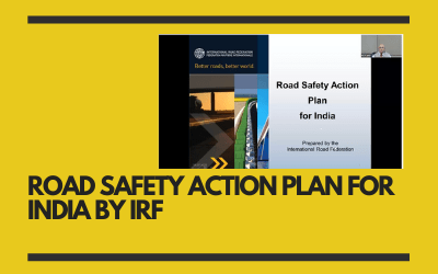 ROAD SAFETY ACTION PLAN FOR INDIA BY IRF