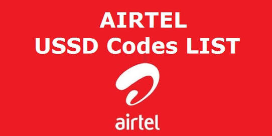 Airtel USSD Codes : All USSD Codes List Cheak Number, Balance, Data Plans, Loan Etc