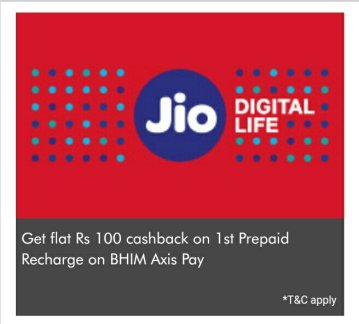 BHIM Axis Pay UPI Jio Offer – Get Rs 100 Cashback on 1st Jio Mobile Recharges of Rs 399 or Above