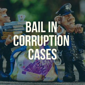 bail in corruption cases