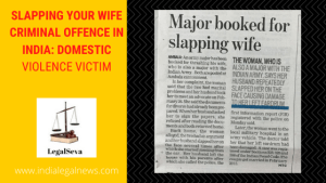Slapping your Wife Criminal Offence in India: Domestic Violence Victim