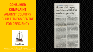 Consumer Complaint against Country Club Fitness Centre For Deficiency