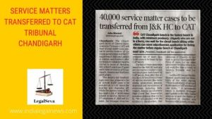 Service Matters Transferred to CAT TRIBUNAL CHANDIGARH