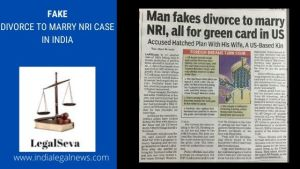 Fake Divorce to Marry NRI Case in India