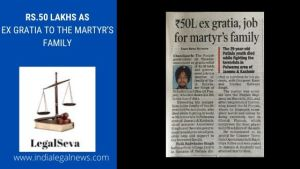 GOVERNMENT ANNOUNCED EX GRATIA AND JOB FOR MARTYR'S FAMILY