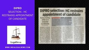 DIPRO Selection – High Court restrains Appointment of Candidate