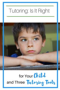 Boy with head resting on hands looking troubled with titleTutoring: Is It Right for Your Child?