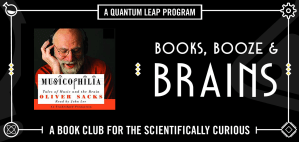 Books, Booze, and Brains // Musicophilia