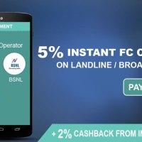 BSNL BILL PAYMENT: 5% instant FC cashback on Landline/Broadband Bill payment + extra 2% cashback !!