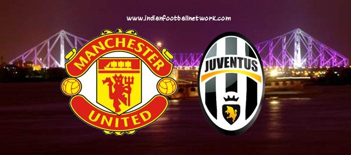 Manchester United Vs Juventus In Kolkata  Indian Football