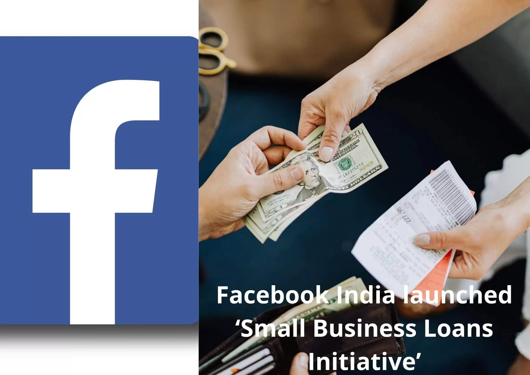 Facebook India launched 'Small Business Loans Initiative'