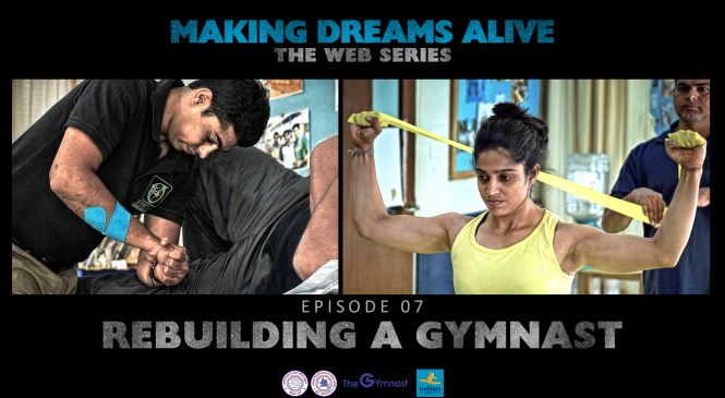 Making Dreams Alive | S01E07 | Rebuilding a Gymnast