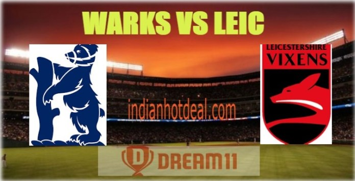 WARKS VS LEIC Dream11 Team Prediction, English T20 Blast 2019