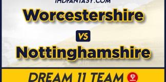 WORCS vs NOTTS Dream11 Team Prediction Today