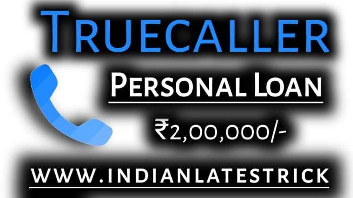 Truecaller App Se Loan Kaise Le