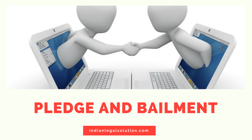 Pledge And Bailment Indian Legal Solution